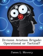 Division Aviation Brigade: Operational Or Tactical?