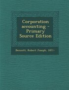 Corporation accounting - Primary Source Edition
