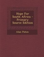 Hope For South Africa - Primary Source Edition