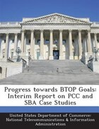 Progress Towards Btop Goals: Interim Report On Pcc And Sba Case Studies