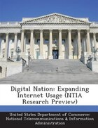 Digital Nation: Expanding Internet Usage (ntia Research Preview)