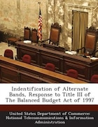 Indentification Of Alternate Bands, Response To Title Iii Of The Balanced Budget Act Of 1997