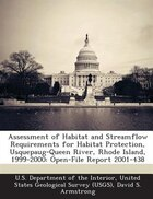 Assessment Of Habitat And Streamflow Requirements For Habitat Protection, Usquepaug-queen River, Rhode Island, 1999-2000: Open-file Report 2001-438