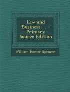 Law and Business ... - Primary Source Edition