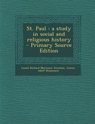 St. Paul: a study in social and religious history  - Primary Source Edition