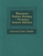 Monsieur Hulots Holiday - Primary Source Edition