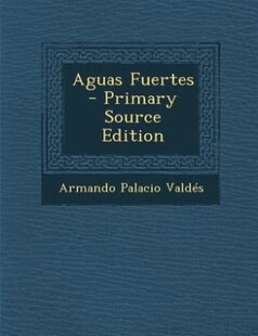 Aguas Fuertes - Primary Source Edition