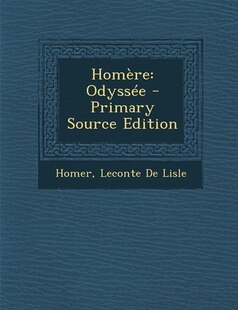 Homère: Odyssée - Primary Source Edition