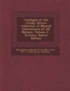 Catalogue of the Crosby Brown Collection of Musical Instruments of All Nations, Volume 2 - Primary Source Edition