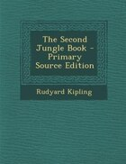 The Second Jungle Book - Primary Source Edition