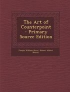 The Art of Counterpoint - Primary Source Edition