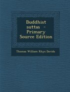 Buddhist suttas  - Primary Source Edition