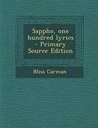 Sappho, one hundred lyrics  - Primary Source Edition