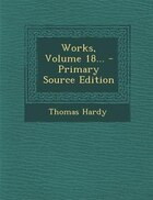 Works, Volume 18... - Primary Source Edition