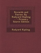 Rewards and Fairies: By Rudyard Kipling ... - Primary Source Edition