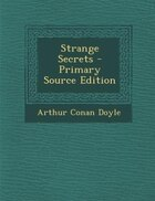 Strange Secrets - Primary Source Edition