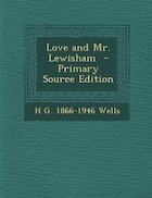 Love and Mr. Lewisham  - Primary Source Edition