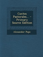 Cantos Pastorales... - Primary Source Edition