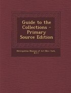 Guide to the Collections - Primary Source Edition