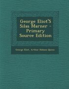 George Eliot'S Silas Marner - Primary Source Edition