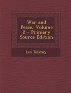 War and Peace, Volume 2 - Primary Source Edition