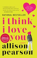 I Think I Love You: A Novel