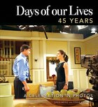 Days of our Lives 45 Years: A Celebration in Photos