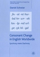 Consonant Change In English Worldwide: Synchrony Meets Diachrony