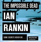 The Impossible Dead: (unabridged)