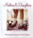 Mothers & Daughters Why Daughters Alway