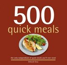500 Quick Meals: The Only Compendium of Quick Meals You'll Ever Need