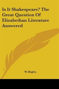 Is It Shakespeare? the Great Question of Elizabethan Literature Answered