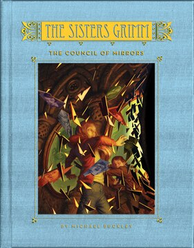 The Sisters Grimm: Book Nine: The Council Of Mirrors