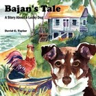 Bajan's Tale: A Story About A Lucky Dog