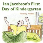 Ian Jacobson's First Day Of Kindergarten
