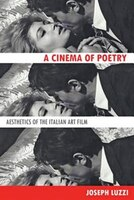 A Cinema Of Poetry: Aesthetics Of The Italian Art Film