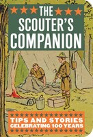Scouter's Companion: Tips and Stories Celebrating 100 Years