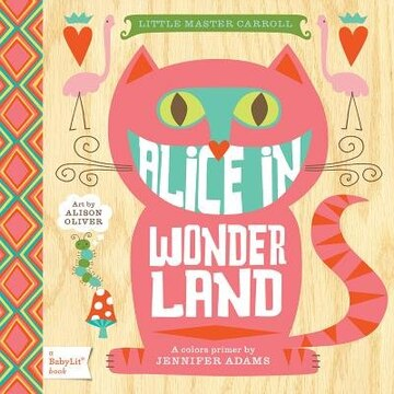 Alice in Wonderland: A BabyLit Colors Primer