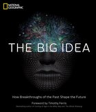 The Big Idea: How Breakthroughs Of The Past Shape The Future
