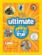 Ng Kids Ultimate Weird But True: 1,000 Wild & Wacky Facts And Photos