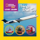 National Geographic Little Kids Look And Learn: Things That Go