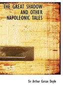 THE GREAT SHADOW AND OTHER NAPOLEONIC TALES (Large Print Edition)