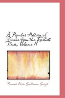 A Popular History of France from the Earliest Times, Volume II
