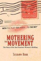 Mothering The Movement: The Story Of The San Francisco Women's Building