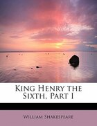 King Henry The Sixth, Part I