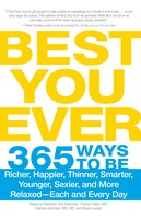Best You Ever: 365 Ways to be Richer, Happier, Thinner, Smarter, Younger, Sexier, and More Relaxed - Each and Ever