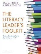 The Literacy Leaders Toolkit: Raising Standards Across the Curriculum 11-19