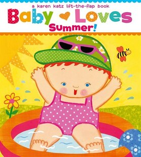 Baby Loves Summer!: A Karen Katz Lift-the-Flap Book
