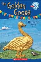 The Golden Goose: A Scholastic Canada Reader
