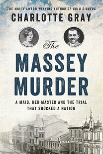 The Massey Murder: A Maid, Her Master And The Trial That Shocked A Country